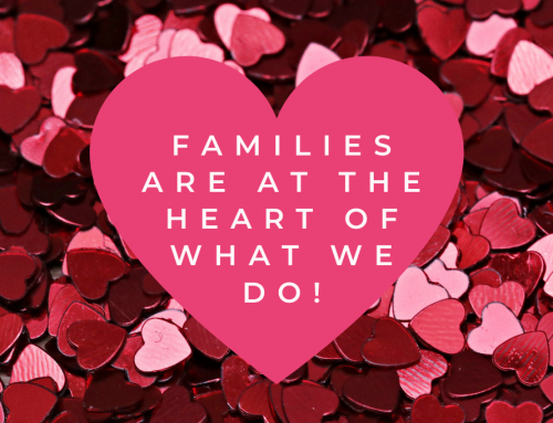 Families are at the Heart of what we do!