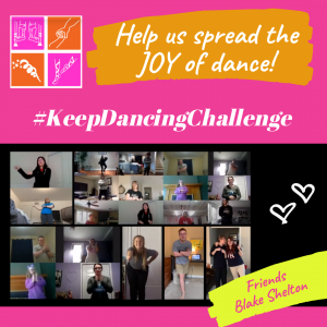 Image shows picture collage of the dancers who participated in the challenge. Text: Help us spread the joy of dance! #KeepDancingChallenge. Friends by Blake Shelton