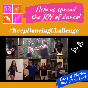 Image shows a picture collage with dancers performing their moves. The text says: Help us spread the joy of dance. #Keep Dancing Challenge. Gang of Rhythm by Walk of The Earth.